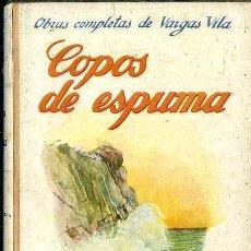 Libros antiguos: VARGAS VILA : COPOS DE ESPUMA (SOPENA, 1930) . Lote 50365836