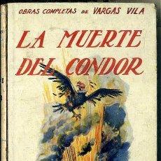 Libros antiguos: VARGAS VILA : LA MUERTE DEL CÓNDOR (SOPENA, C. 1930) . Lote 50365960