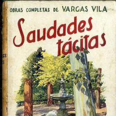 Libros antiguos: VARGAS VILA : SAUDADES TÁCITAS (SOPENA, C. 1930) . Lote 120270784