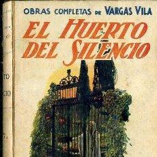 Libros antiguos: VARGAS VILA : EL HUERTO DEL SILENCIO (SOPENA, 1935) . Lote 50366081