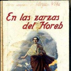 Libros antiguos: VARGAS VILA : EN LAS ZARZAS DEL HOREB (SOPENA, C. 1930) . Lote 50366094