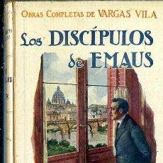 Libros antiguos: VARGAS VILA : LOS DISCÍPULOS DE EMAUS (SOPENA, C. 1930) . Lote 50366150