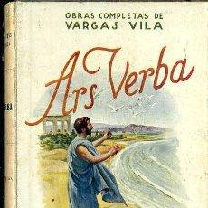 Libros antiguos: VARGAS VILA : ARS VERBA (SOPENA, C. 1930) . Lote 50366296