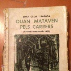 Libros antiguos: ANTIGUO LIBRO QUAN MATAVEN PELS CARRERS PREMI FASTENRATH 1931 POR JOAN OLLER I RABASA. Lote 58078394