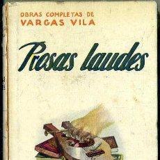 Libros antiguos: VARGAS VILA : PROSAS LAUDES (SOPENA, 1931) . Lote 50366309