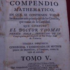 Libros antiguos: COMPENDIO MATHEMATICO. TOMO V. 1757. ARQUITECTURA CIVIL. MONTEA Y CANTERÍA. ARQUITECTURA MILITAR. PI. Lote 50381716