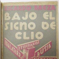 Libros antiguos: BAJO EL SIGNO DE CLIO - RICARDO BAEZA (EDICIONES ULISES, 1931). Lote 50384666