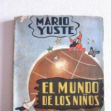 Libros antiguos: MARIO YUSTE. EL MUNDO DE LOS NIÑOS. EDICIONES PAULINAS BILBAO AÑOS 50. Lote 50386376