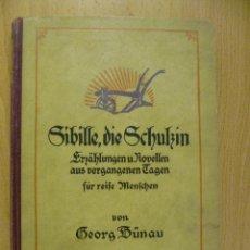 Libros antiguos: SIBILLE DIE SCHUKIN VON GEORG BUNAU 1921. Lote 50400071