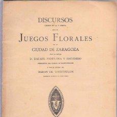 Libros antiguos: DISCURSOS JUEGOS FLORALES DE LA CIUDAD DE ZARAGOZA. POR RAFAEL PAMPLONA Y ESCUDERO. 1904. Lote 50400792