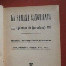 Livros antigos: LA SEMANA SANGRIENTA (SUCESOS DE BARCELONA). HISTORIA, DESCRIPCIONES, DOCUMENTOS, RETRATOS, VISTAS, . Lote 50411456