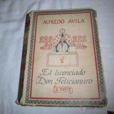 Libros antiguos: EL LICENCIADO DON FELICIANURO(HISTORIA DE LA FARMACIA)ALFREDO AVILA 2ª PARTE MADRID 1951. Lote 50423684
