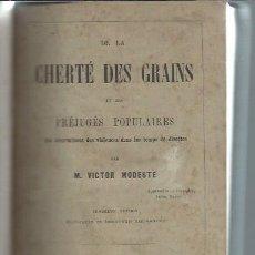 Libros antiguos: DE LA CHERTÉ DES GRAINS ET DES PREJUGÉS POPULAIRES, VICTOR MODESTE, PARIS GUILLAMIN ET CIE 1862. Lote 50431425