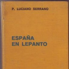 Libros antiguos: SERRANO, LUCIANO: ESPAÑA EN LEPANTO. 1935. Lote 50451718