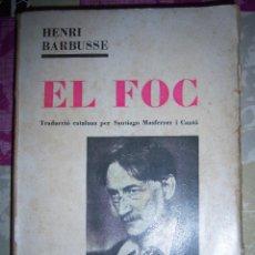 Libros antiguos: EL FOC POR HENRI BARBUSSE AÑO 1930. Lote 50454941