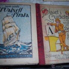 Libros antiguos: EL VAIXELL PIRATA JORDI CATALÀ 1931 - BLAIET I GUIDETA O ELS ESTUDIS D'EN BERNAT FOLCH I TORRES 1926. Lote 50455793