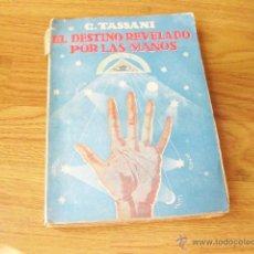 Libros antiguos: EL DESTINO REVELADO POR LAS MANOS - G. TASSANI - EDITORIAL MAUCCI BARCELONA. Lote 50461068