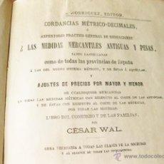 Libros antiguos: CONCORDANCIAS METRICO-DECIMALES O REPERTORIO PRACTICO GENERAL DE REDUCCIONES DE MEDIDAS MERCANTILES. Lote 50461200