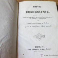 Libros antiguos: MANUAL DEL COMERCIANTE - ZARAGOZA 1856 - LUIS CATALAN Y CORTES. Lote 50461932