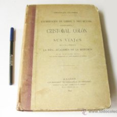 Libros antiguos: ENUMERACION DE LIBROS Y DOCUMENTOS CONCERNIENTES A CRISTOBAL COLON Y SUS VIAJES - REAL ACADEMIA 1892. Lote 50462279