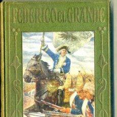Libros antiguos: ARALUCE : FEDERICO EL GRANDE (1933). Lote 50464586