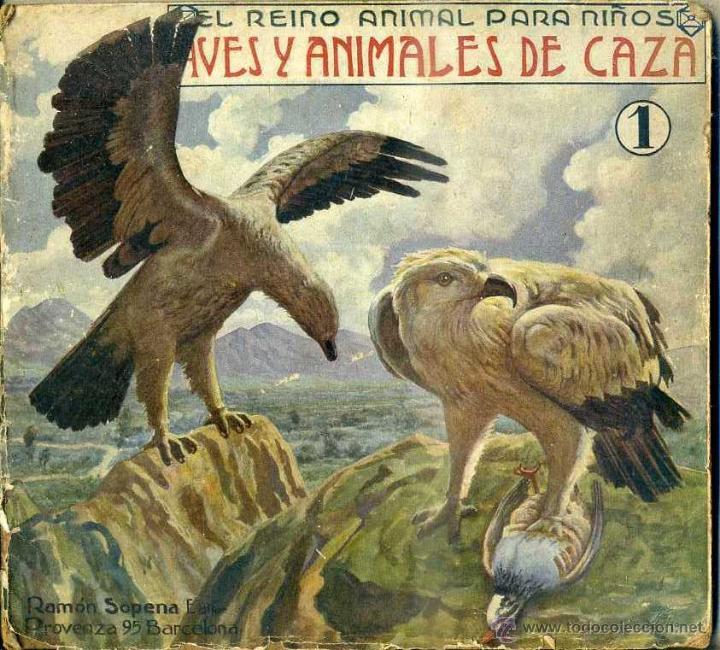 EL REINO ANIMAL PARA NIÑOS SOPENA : AVES Y ANIMALES DE CAZA (Libros Antiguos, Raros y Curiosos - Literatura Infantil y Juvenil - Otros)
