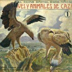 Libros antiguos: EL REINO ANIMAL PARA NIÑOS SOPENA : AVES Y ANIMALES DE CAZA. Lote 50465338