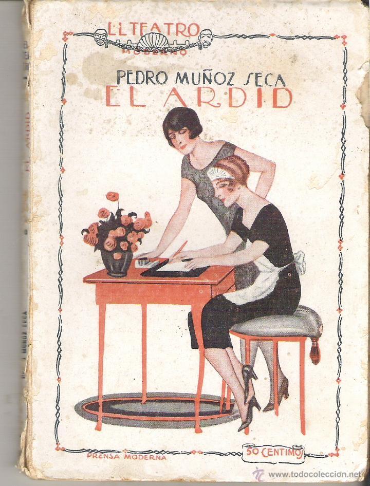 1 LIBRO AÑO 1921 - EL TEATRO - EL ARDID ( PEDRO MUÑOZ DE LA SECA ) (Libros Antiguos, Raros y Curiosos - Literatura - Otros)