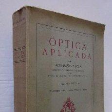 Libros antiguos: OPTICA APLICADA - JOSE MAÑAS BONVI - AÑO 1935. Lote 50502756