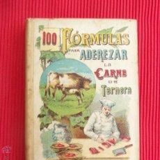 Libros antiguos: 100 FÓRMULAS PARA ADEREZAR LA CARNE DE TERNERA -MADEMOISELLE ROSE - EDITORIAL SATURNINO CALLEJA . Lote 50505628