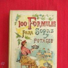 Libros antiguos: 100 FORMULAS PARA SOPAS Y POTAGES - MADEMOISELLE ROSE - EDITORIAL SATURNINO CALLEJA. Lote 50505641