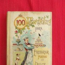 Libros antiguos: 100 FÓRMULAS PARA PREPARAR PLATOS DE DULCE - MADEMOISELLE ROSE - EDITORIAL SATURNINO CALLEJA. Lote 50505653