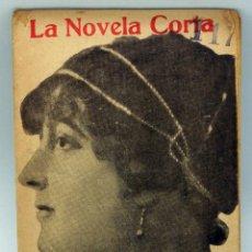 Libros antiguos: LA NOVELA CORTA Nº 117 TODOS MENOS ESE COLOMBINE CARMEN DE BURGOS 1917 REVISTA LITERARIA SEMANAL . Lote 50530056