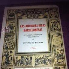 Libros antiguos: LAS ANTIGUAS RIFAS BARCELONESAS. ANTONIO R. DALMAU. MONOGRAFÍAS HISTÓRICAS DE BARCELONA.. Lote 50535331