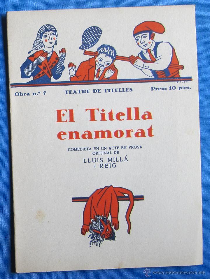 Libros antiguos: TEATRE DE TITELLES. OBRA Nº 7. EL TITELLA ENAMORAT. LLUIS MILLÁ I REIG. EDITORIAL MILLÁ, S/D. - Foto 1 - 96826458
