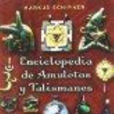 Libri antichi: ENCICLOPEDIA DE AMULETOS Y TALISMANES. SCHIRNER, MARKUS. Lote 50560591