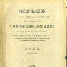 Libros antiguos: RECOPILACIÓN DE ATROPELLOS Y PERSECUCIÓN DE D. FRANCISCO AZNAR SERRANO DE LA VILLA DE ANSÓ (1904). Lote 73652461