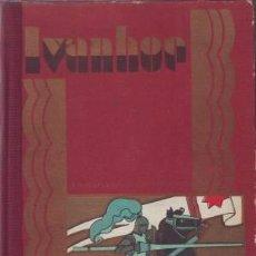 Libros antiguos: SCOTT, WALTER: IVANHOE. ILUSTR. DE M. PICOLO. BIBLIOTECA PERLA V. 1931. Lote 50584716