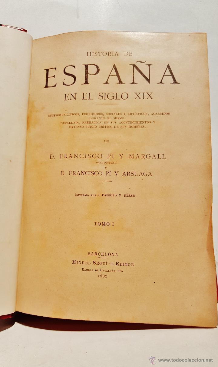 Libros antiguos: Historia de España en el s. XIX. F.Pi y Margall y F.Pi y Arsuaga. 8 tomos ilustrados. Barcelona 1902 - Foto 3 - 50585838