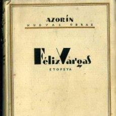 Libros antiguos: AZORIN : FELIX VARGAS (BIBLIOTECA NUEVA, 1928). Lote 50596735