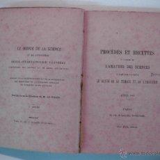 Libros antiguos: PROCEDÈS ET RECETTES. LE MONDE DE LA SCIENCE ET DE L'INDUSTRIE. PARIS 1881.. Lote 50618924