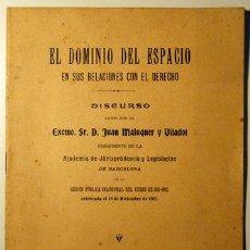 Libros antiguos: EL DOMINIO DEL ESPACIO EN SUS RELACIONES CON EL DERECHO - BARCELONA 1911. Lote 50621776