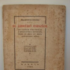 Libros antiguos: EL LIBRERO ESPAÑOL. FRANCISCO VINDEL. 1934. Lote 50636526