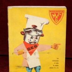 Libros antiguos: POR AQUI, LA BUENA COCINA - FRANCOISE BERNARD - 1961 - LIBRO RECETAS CON OLLA EXPRES MAGEFESA. Lote 50647914