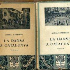 Libros antiguos: AURELI CAPMANY : LA DANSA A CATALUNYA (BARCINO, 1930) DOS TOMOS. Lote 50650573