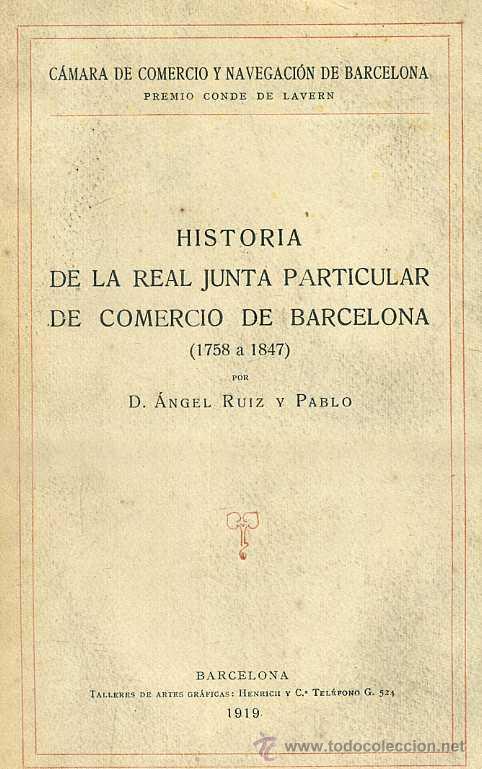 A. RUIZ Y PABLO : HISTORIA DE LA REAL JUNTA DE COMERCIO DE BARCELONA 1758 A 1847 (HENRICH, 1919) (Libros Antiguos, Raros y Curiosos - Historia - Otros)