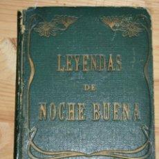 Libros antiguos: LEYENDAS DE NOCHE BUENA - VERSIÓN ESPAÑOLA DE PEDRO HUMBERT - 1910. Lote 50664426