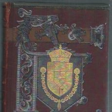 Libros antiguos: HISTORIA GENERAL DE ESPAÑA, MODESTO LAFUENTE, JUAN VALERA, TOMO VI, BCN MONTANER Y SIMON 1889. Lote 181522185