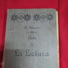 Libros antiguos: ARTE DE LA LECTURA POR DON RUFINO BLANCO Y SANCHEZ.. Lote 50698068