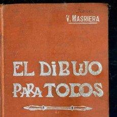 Libros antiguos: MANUALES SOLER Nº 101 : MASRIERA - EL DIBUJO PARA TODOS. Lote 50699518